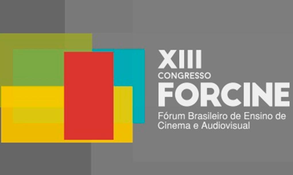XIII Congresso FORCINE – Fórum Brasileiro de Ensino de Cinema e Audiovisual