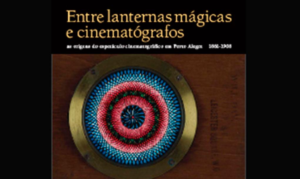 Entre lanternas mágicas e cinematógrafos