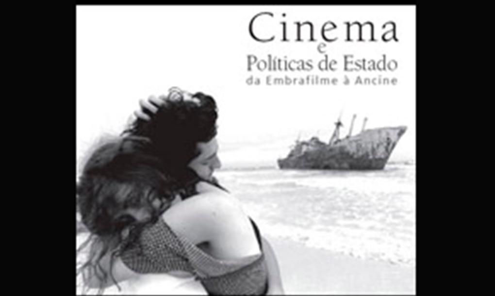 Cinema e Políticas de Estado: da Embrafilme à Ancine